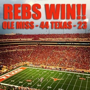 Ole Miss Victory! Over University of TX.